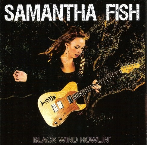 Samantha Fish - Black Winds Howlin' - 2013.