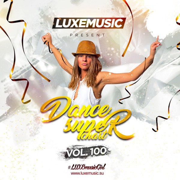LUXEmusic – Dance Super Chart Vol.100 (2016) MP3